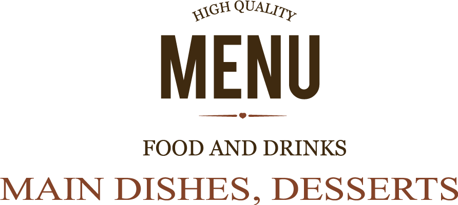 HIGH QUALITY MENU FOOD AND DRINKS MAIN DESHES,DESSERTS
